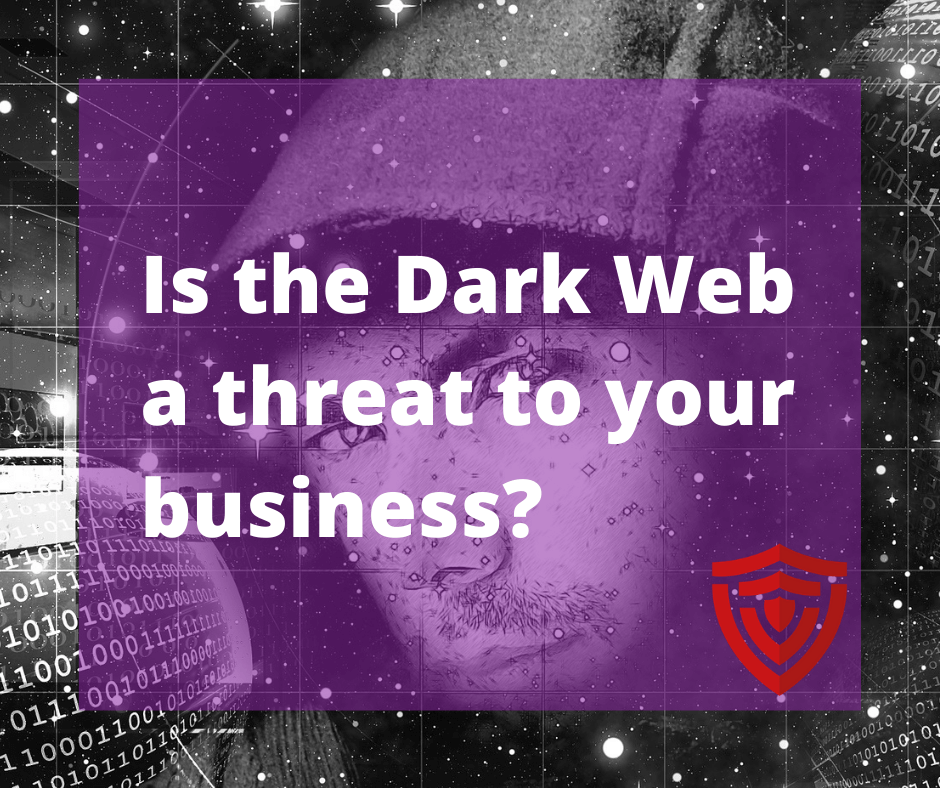 Is the dark web a threat to your business?